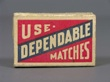 DEPENDABLE MATCHES. Cerillos